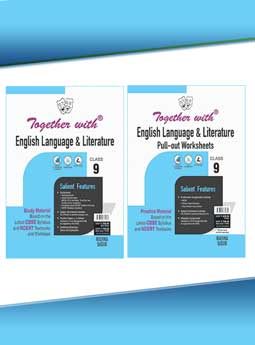 Together with English Language and Literature (Study Material) + Pullout worksheet (Practice Material) for Class 9 (Examination 2022)