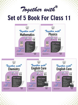 Together with Mathematics, Physics, Chemistry and English Core + Pullout worksheet Study Material for Class 11 (Set of 5 books)