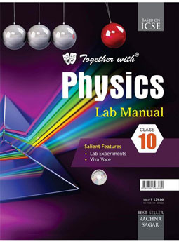 Together With ICSE Physics Lab Manual for Class 10
