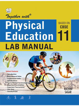 Together with Physical Education Lab Manual for Class 11