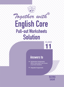 Together with English Core Pull-out Worksheets Solution for Class 11 Term I & Term II (For 2021-2022 Examination)