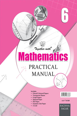 Together With Mathematics Practical Manual for Class 6