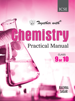 Together with ICSE Chemistry Practical Manual for Class 9 and 10