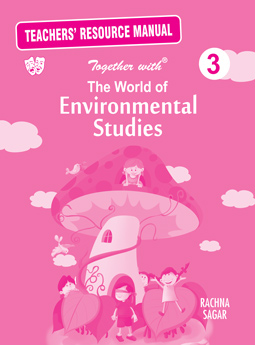 The World of Enviromental Studies Solution/TRM for Class 3