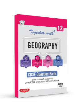Together with Geography Study Material for Class 12 Term I & Term II (For 2021-2022 Examination)