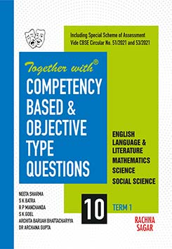 Together with Competency Based & Objective Type Questions ( MCQs ) Term I English Language& Literature, Mathematics, Science & Social Science for Class 10 ( For 2021 Nov-Dec Examination )
