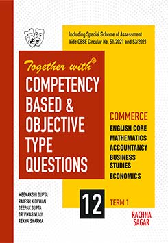 Together with Competency Commerce Based & Objective Type Questions ( MCQs ) Term I English Core, Mathematics, Accountancy, Business Studies & Economics for Class 12 ( For 2021 Nov-Dec Examination )