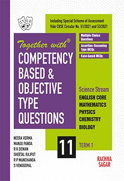 Together with Competency Science Based and Objective Type Questions ( MCQs ) Term I English Core, Mathematics, Physics, Chemistry and Biology for Class 11 ( For 2021 Nov-Dec Examination )