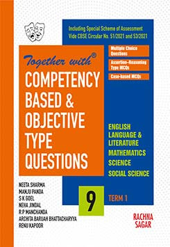 Together with Competency Based & Objective Type Questions ( MCQs ) Term I English Language& Literature, Mathematics, Science & Social Science for Class 9 ( For 2021 Nov-Dec Examination )