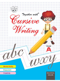 Together With Cursive Writing A for Class Nursery