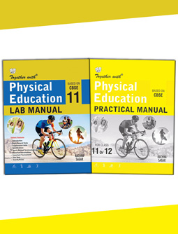 Together with Physical Education Lab Manual and Practical Manual for Class 11