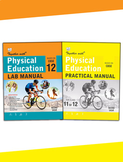 Together with Physical Education Lab Manual and Practical Manual for Class 12