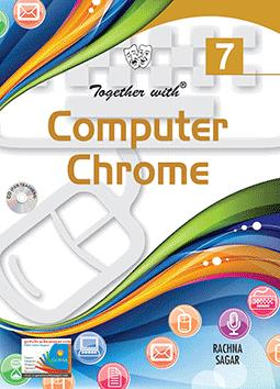 Together With Computer Chrome for Class 7