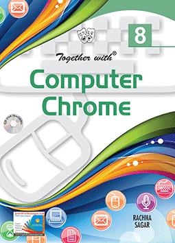 Together With Computer Chrome for Class 8