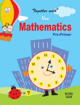 Together with New Mathematics Pre Primer for Class LKG