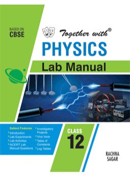 Together with Physics Lab Manual for Class 12