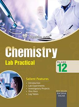 Together with Chemistry Lab Practical for Class 12
