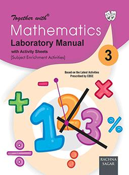 Together with Mathematics Laboratory Manual for Class 3
