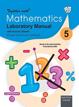 Together with Mathematics Laboratory Manual for Class 5