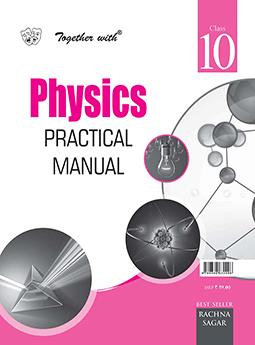 Together with Physics Practical Manual for Class 10