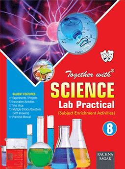 Together with Science Lab Practical for Class 8