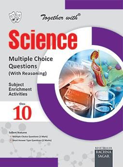 Together with Science Multiple Choice Questions with Reasoning (MCQ) for Class 10