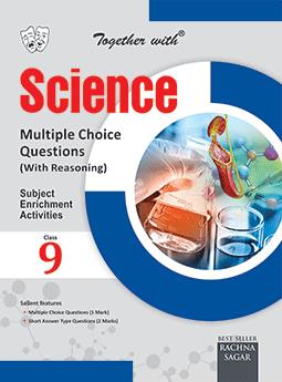 Together with Science Multiple Choice Questions with Reasoning (MCQ) for Class 9