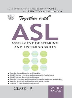 Together with Assessment of Speaking and Listening Skills (ASL) for Class 9