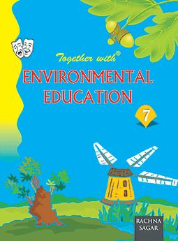 Together With Environmental Education for Class 7