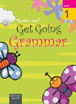 Together with Get Going English Grammar for Class 1