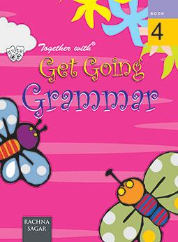 Together with Get Going English Grammar for Class 4